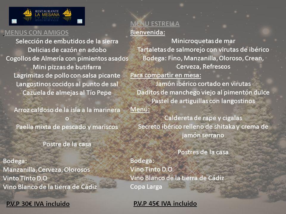 MENUS CON AMIGOS Selección de embutidos de la sierra Delicias de cazón en adobo Cogollos de Almería con pimientos asados Mini pizzas de butifarra Lagr