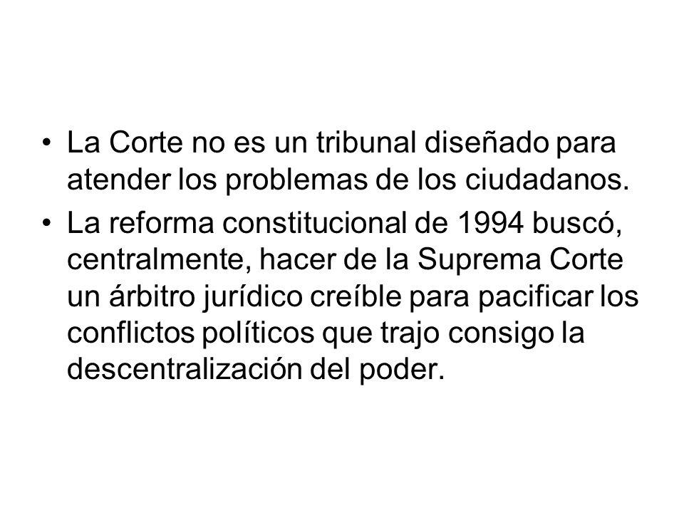 La Corte no es un tribunal diseñado para atender los problemas de los ciudadanos. La reforma constitucional de 1994 buscó, centralmente, hacer de la S