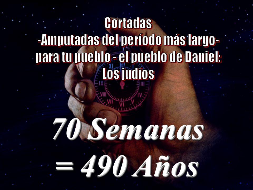70 Semanas = 490 Años