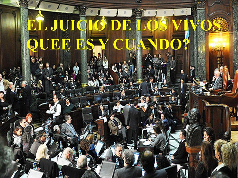 EL JUICIO DE LOS VIVOS QUEE ES Y CUANDO?