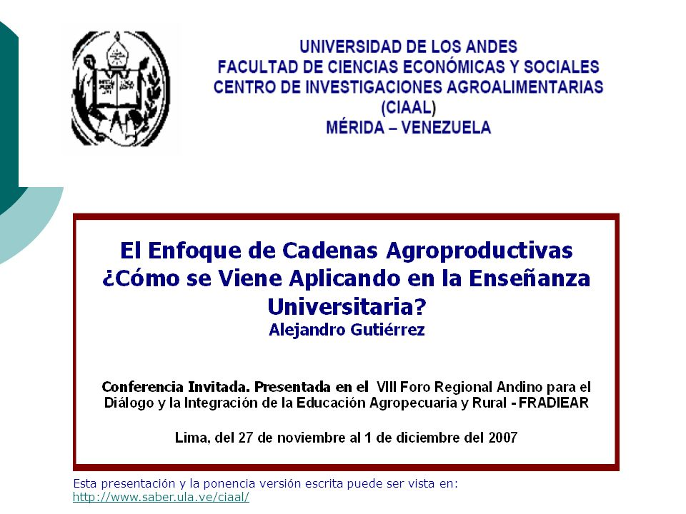Esta presentación y la ponencia versión escrita puede ser vista en: http://www.saber.ula.ve/ciaal/