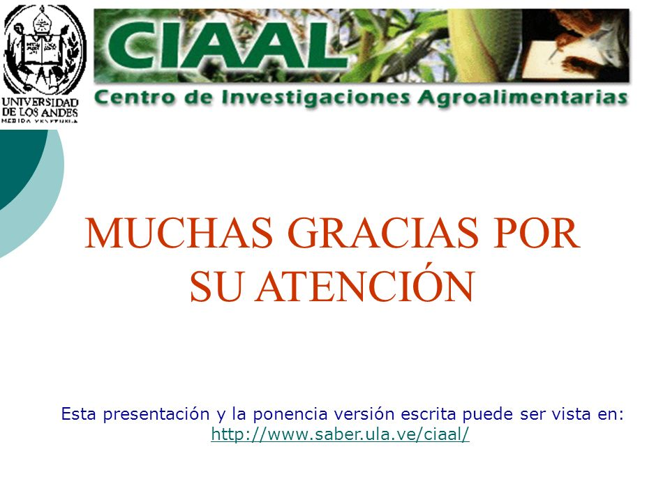 MUCHAS GRACIAS POR SU ATENCIÓN Esta presentación y la ponencia versión escrita puede ser vista en: http://www.saber.ula.ve/ciaal/