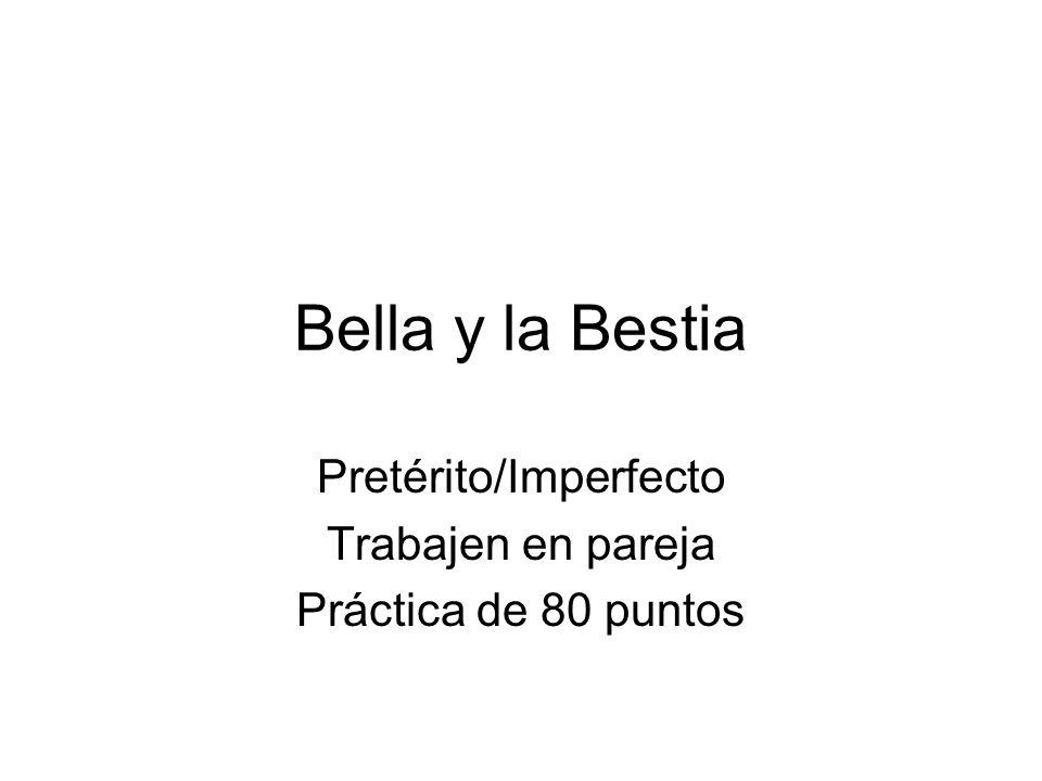 Bella y la Bestia Pretérito/Imperfecto Trabajen en pareja Práctica de 80 puntos