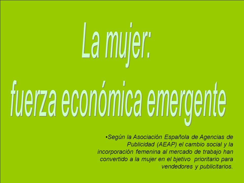 Según la Asociación Española de Agencias de Publicidad (AEAP) el cambio social y la incorporación femenina al mercado de trabajo han convertido a la m