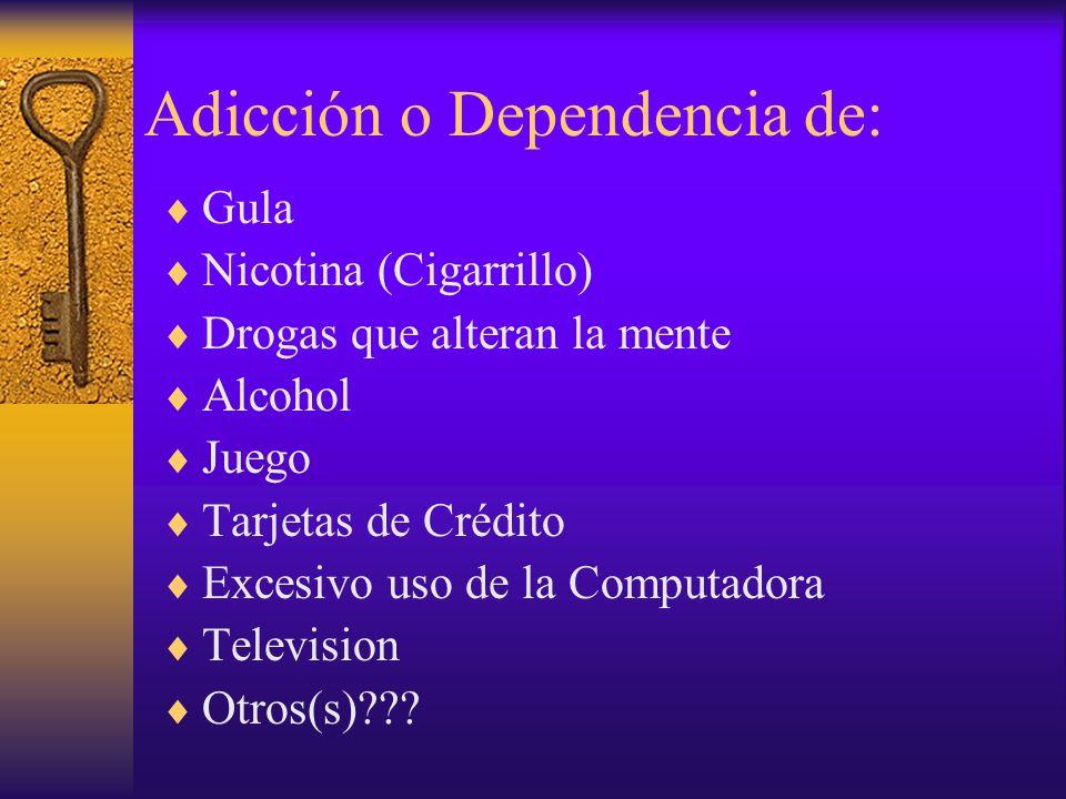 Si usted tiene ahora una seria adicción...