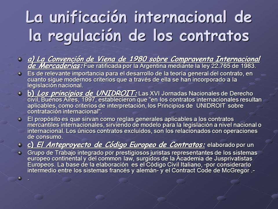 La unificación internacional de la regulación de los contratos a) La Convención de Viena de 1980 sobre Compraventa Internacional de Mercaderías: Fue r