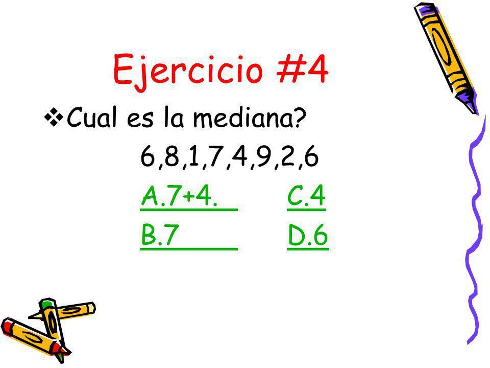 Incorrecto Sorry! Tu respuesta no es correcta la suma de 8+26 no es la mediana