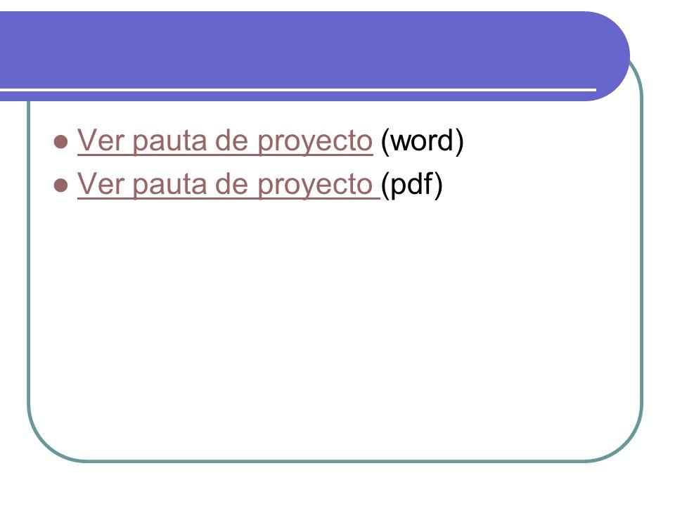 Ver pauta de proyecto (word) Ver pauta de proyecto Ver pauta de proyecto (pdf) Ver pauta de proyecto