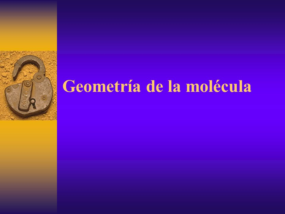 Geometría de la molécula