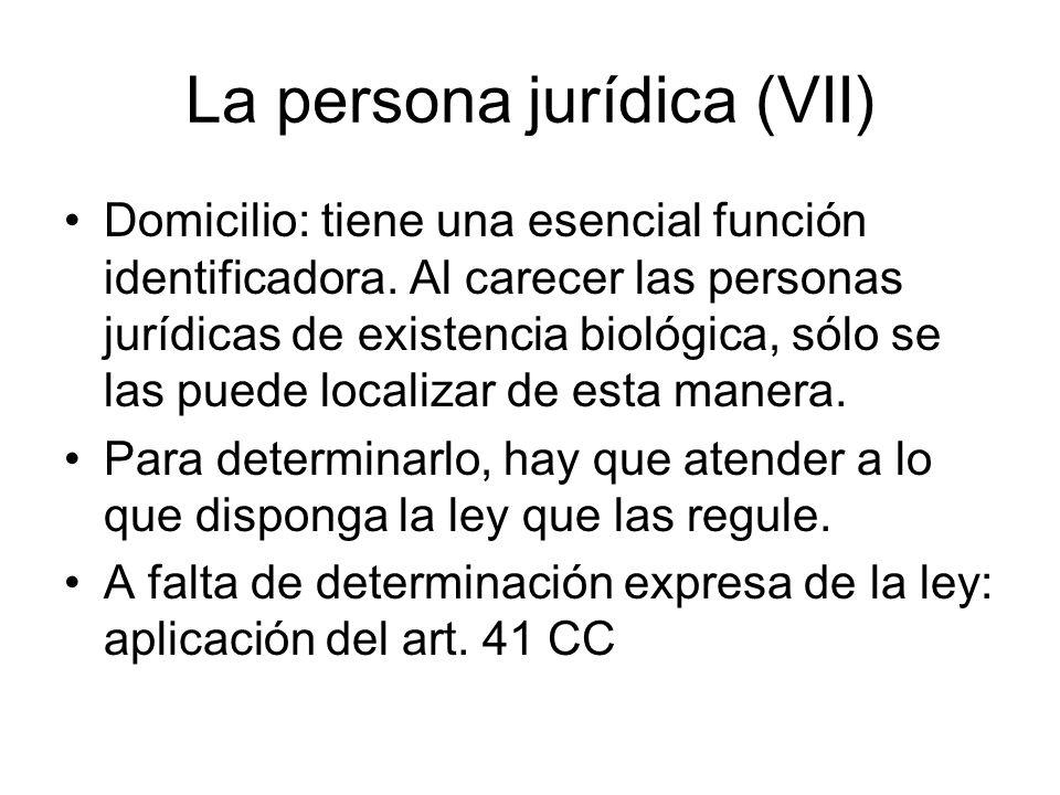 La persona jurídica (VII) Domicilio: tiene una esencial función identificadora. Al carecer las personas jurídicas de existencia biológica, sólo se las