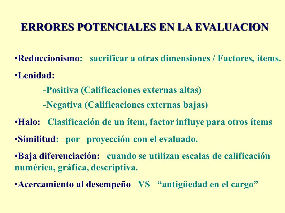 ERRORES POTENCIALES EN LA EVALUACION Reduccionismo: sacrificar a otras dimensiones / Factores, ítems.
