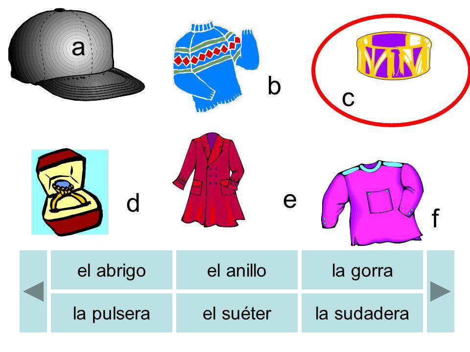 b c d e f b a el abrigoel anillola gorra la pulserael suéterla sudadera