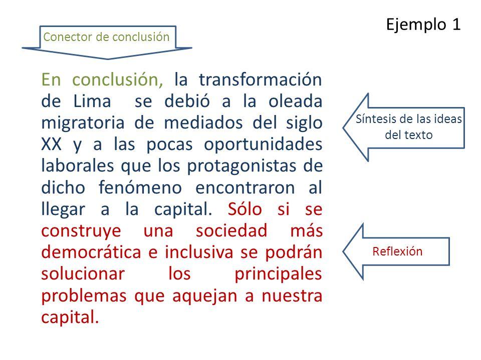 Partes: 1.Conector de conclusión 2.Síntesis de las ideas del texto 3.Reflexión personal La conclusión