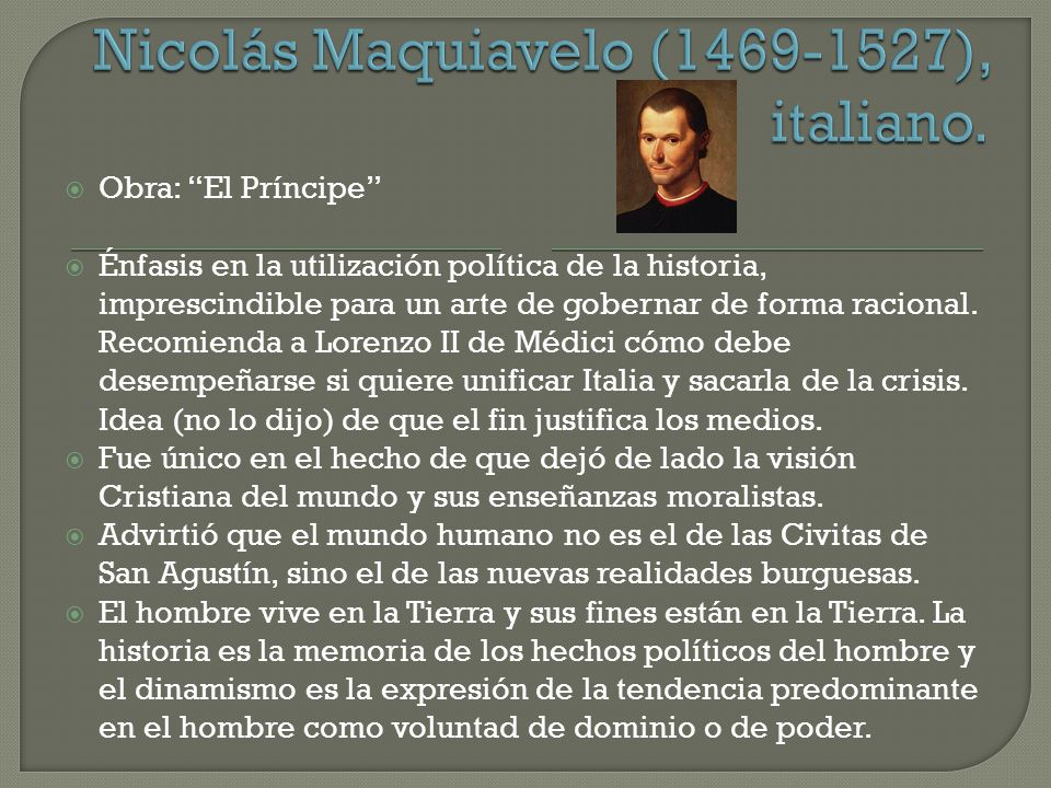 Obra: El Príncipe Énfasis en la utilización política de la historia, imprescindible para un arte de gobernar de forma racional. Recomienda a Lorenzo I