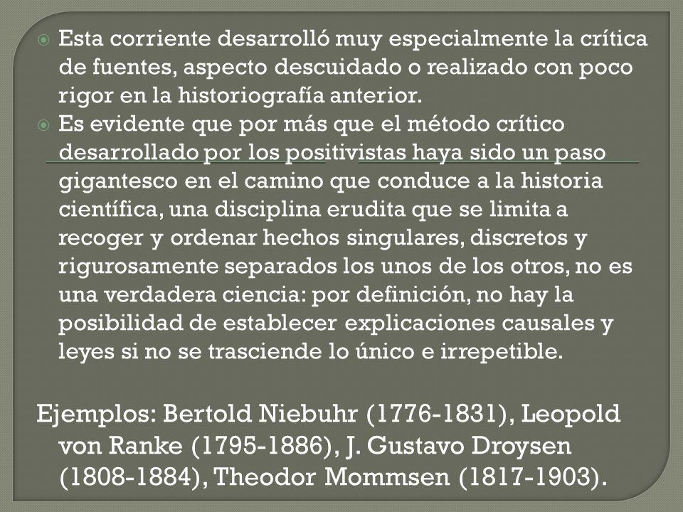 Esta corriente desarrolló muy especialmente la crítica de fuentes, aspecto descuidado o realizado con poco rigor en la historiografía anterior. Es evi