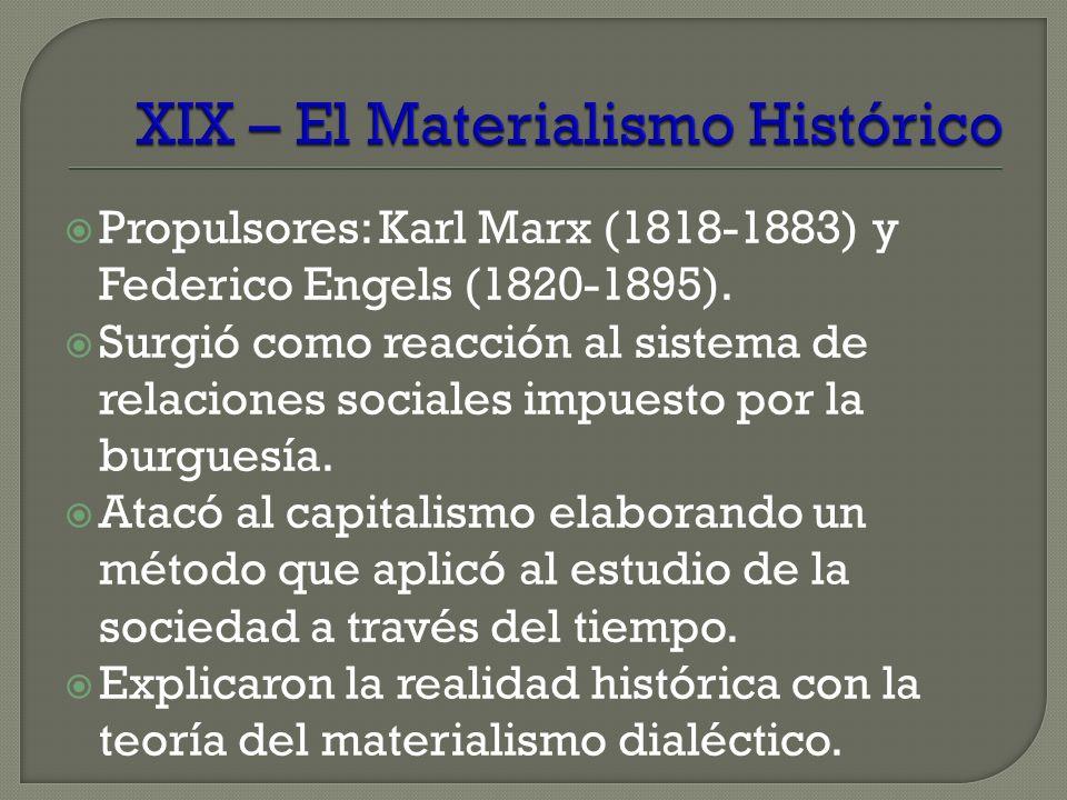 Propulsores: Karl Marx (1818-1883) y Federico Engels (1820-1895). Surgió como reacción al sistema de relaciones sociales impuesto por la burguesía. At