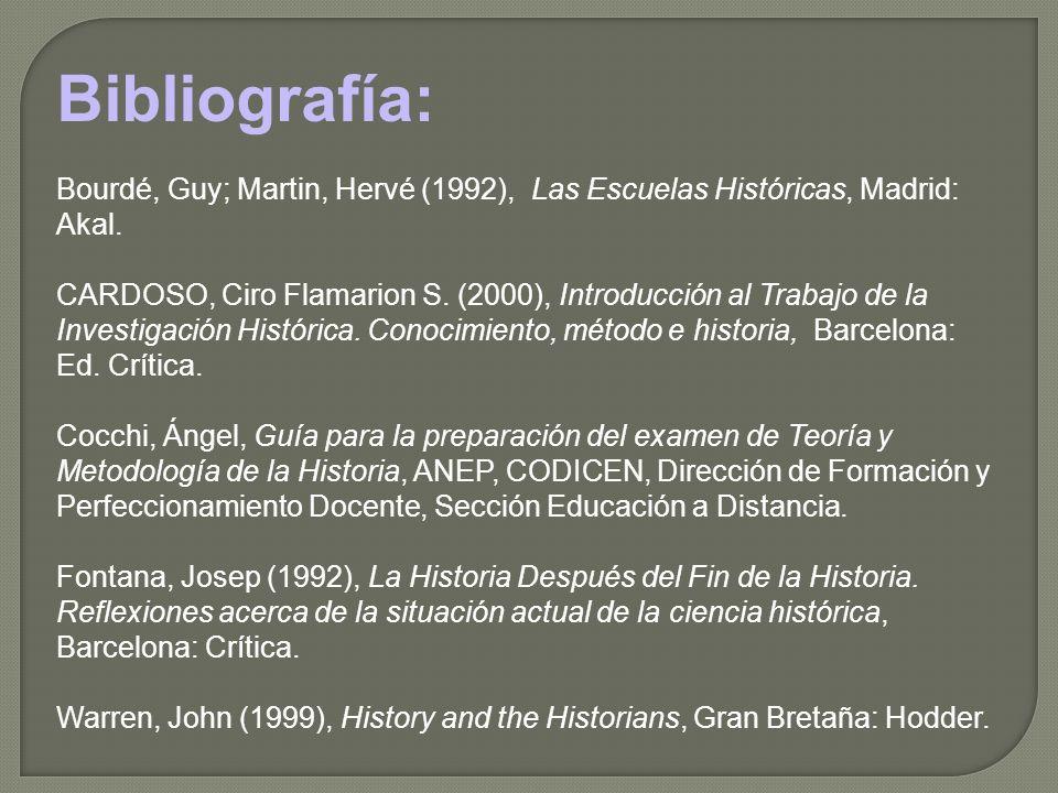 Bibliografía: Bourdé, Guy; Martin, Hervé (1992), Las Escuelas Históricas, Madrid: Akal. CARDOSO, Ciro Flamarion S. (2000), Introducción al Trabajo de