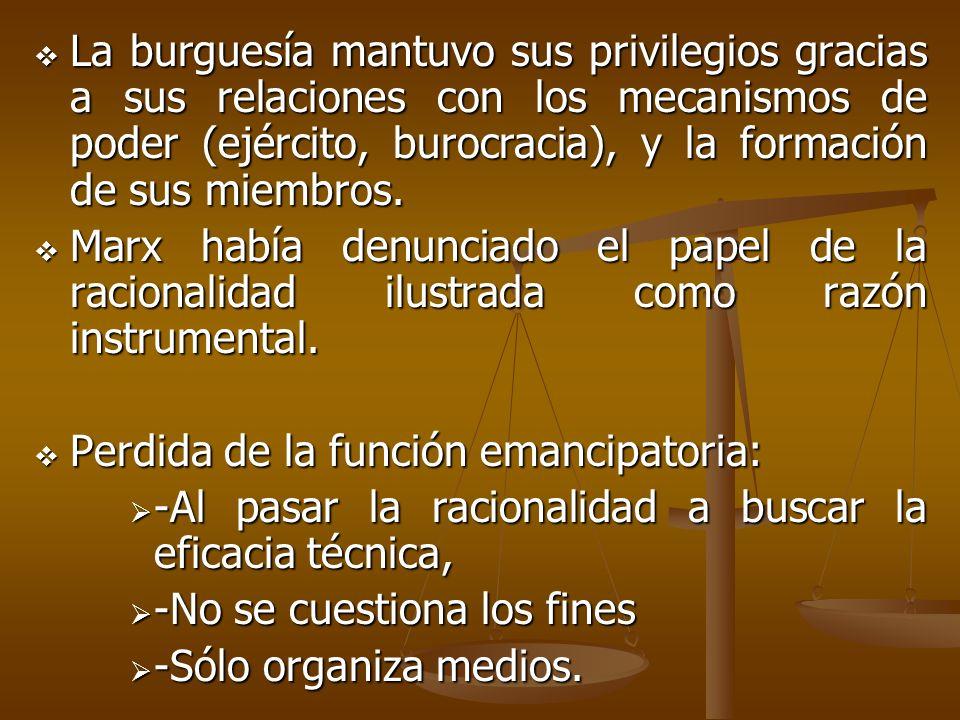 La burguesía mantuvo sus privilegios gracias a sus relaciones con los mecanismos de poder (ejército, burocracia), y la formación de sus miembros. La b