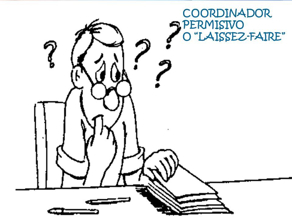 COORDINADOR PERMISIVO O LAISSEZ-FAIRE