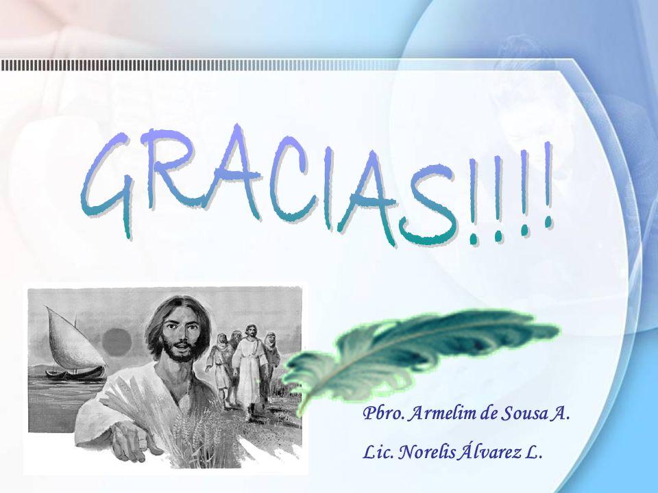 Pbro. Armelim de Sousa A. Lic. Norelis Álvarez L.
