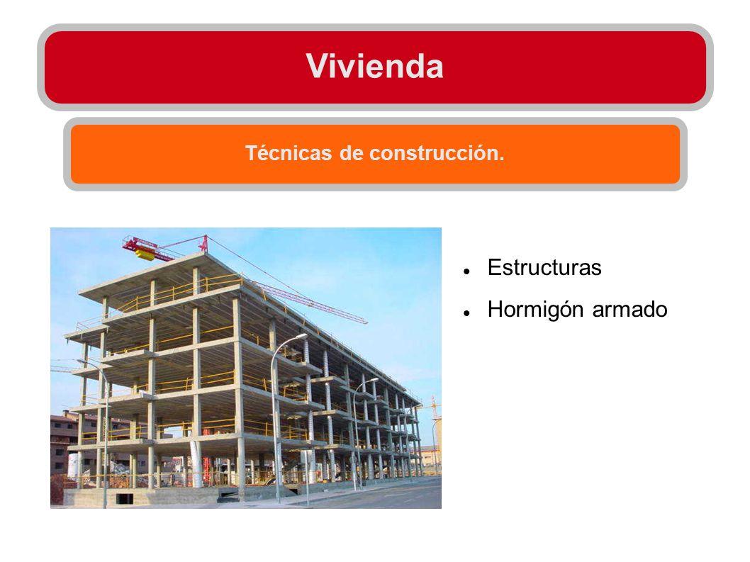 Vivienda Técnicas de construcción. Estructuras Hormigón armado