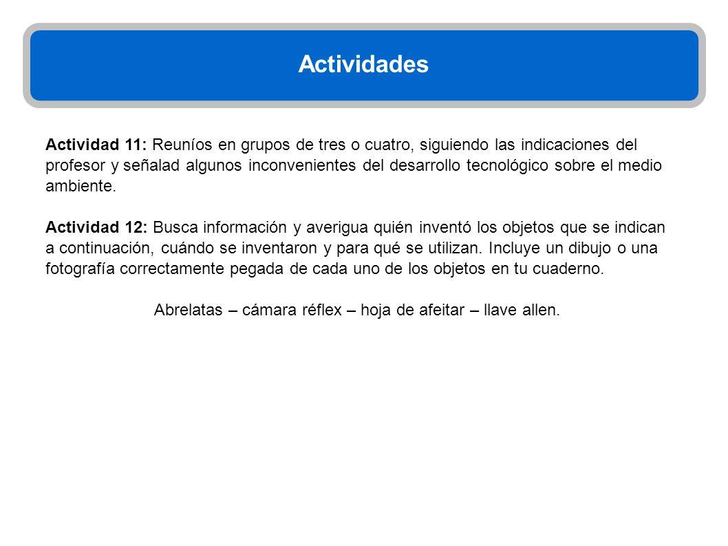 Actividades Actividad 11: Reuníos en grupos de tres o cuatro, siguiendo las indicaciones del profesor y señalad algunos inconvenientes del desarrollo