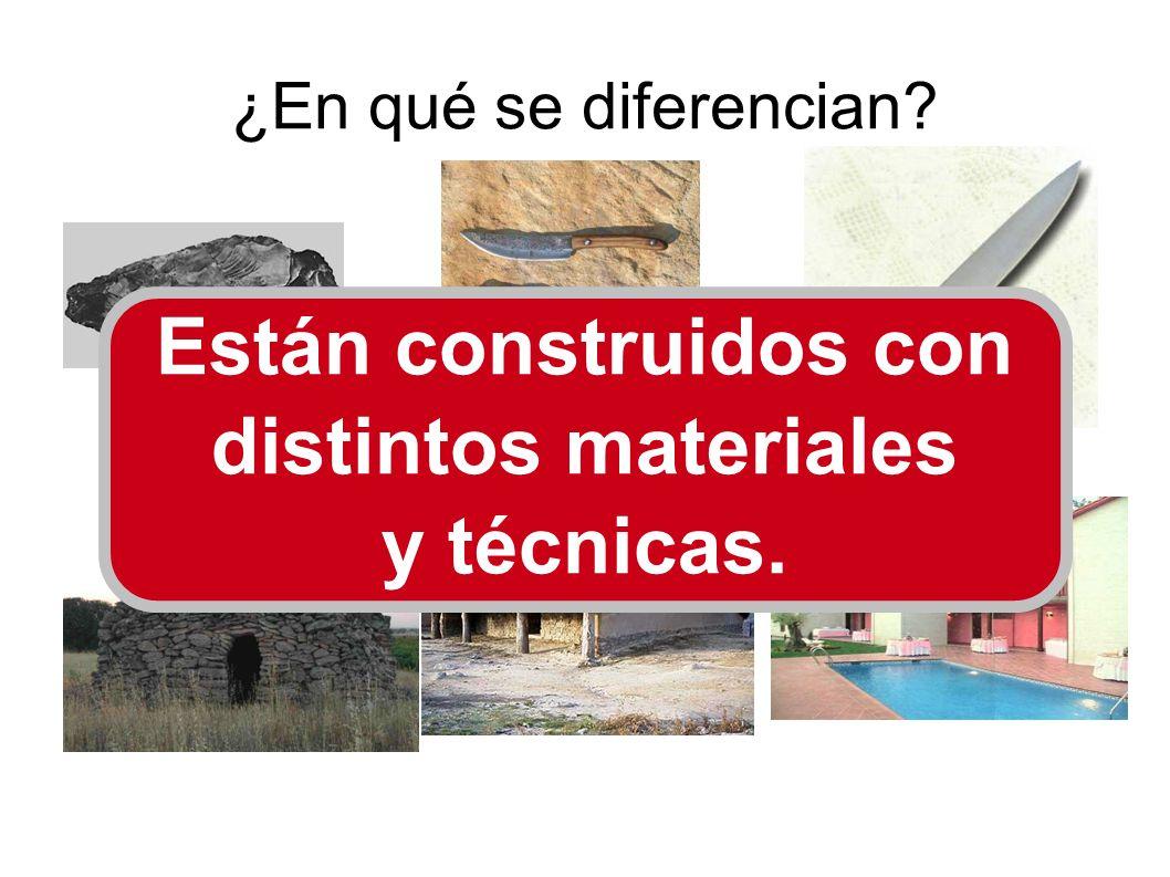 ¿En qué se diferencian? Están construidos con distintos materiales y técnicas.