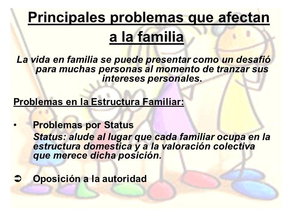 Principales problemas que afectan a la familia La vida en familia se puede presentar como un desafió para muchas personas al momento de tranzar sus in