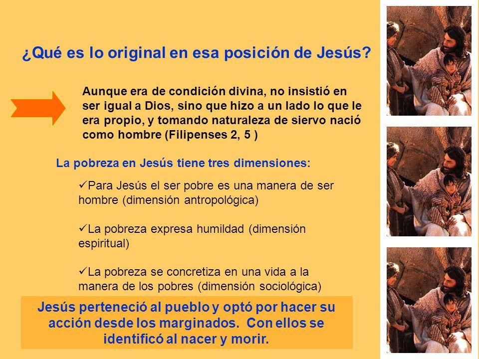 ¿Qué es lo original en esa posición de Jesús? Aunque era de condición divina, no insistió en ser igual a Dios, sino que hizo a un lado lo que le era p
