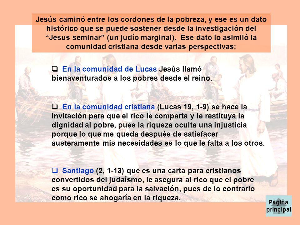 Jesús caminó entre los cordones de la pobreza, y ese es un dato histórico que se puede sostener desde la investigación del Jesus seminar (un judío mar