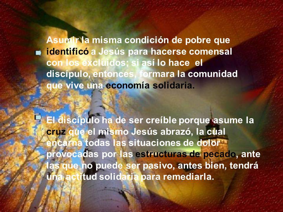 El discípulo ha de ser creíble porque asume la cruz que el mismo Jesús abrazó, la cual encarna todas las situaciones de dolor provocadas por las estru