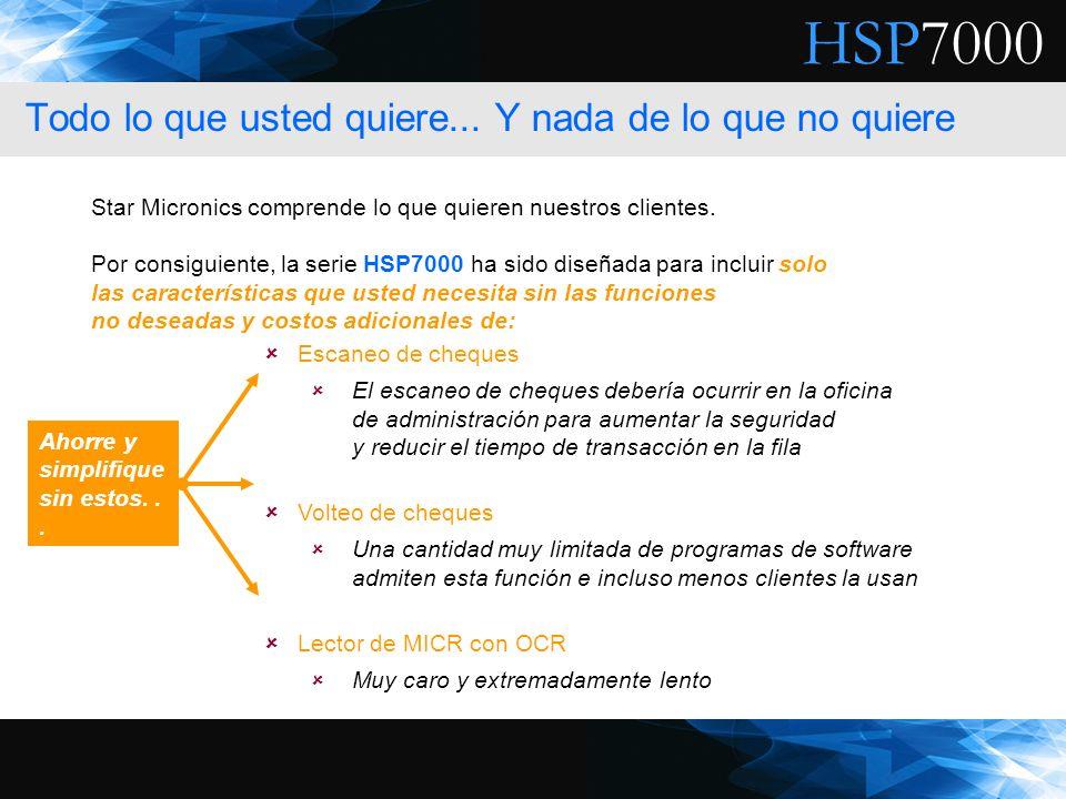HSP7000 Escaneo de cheques El escaneo de cheques debería ocurrir en la oficina de administración para aumentar la seguridad y reducir el tiempo de tra