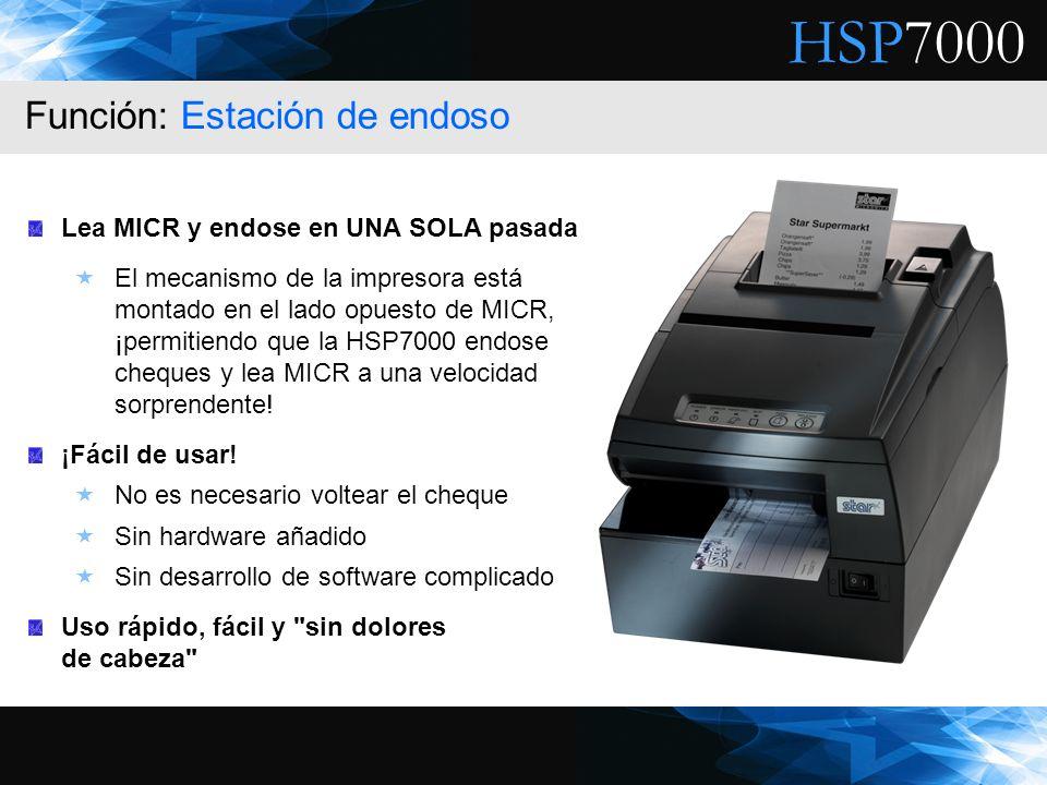 HSP7000 Lea MICR y endose en UNA SOLA pasada El mecanismo de la impresora está montado en el lado opuesto de MICR, ¡permitiendo que la HSP7000 endose