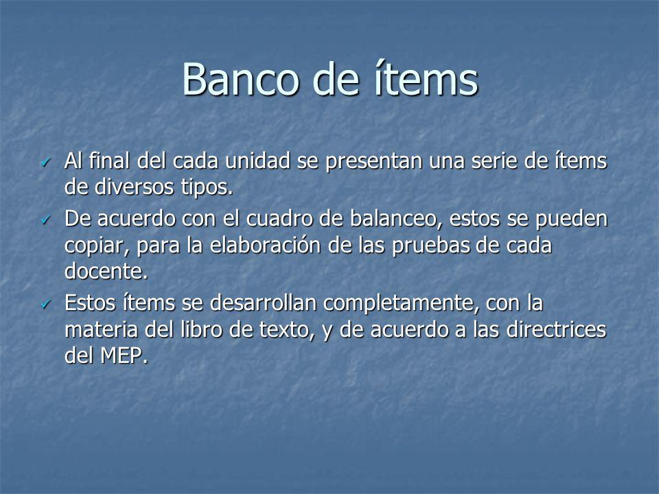 Banco de ítems Al final del cada unidad se presentan una serie de ítems de diversos tipos. Al final del cada unidad se presentan una serie de ítems de