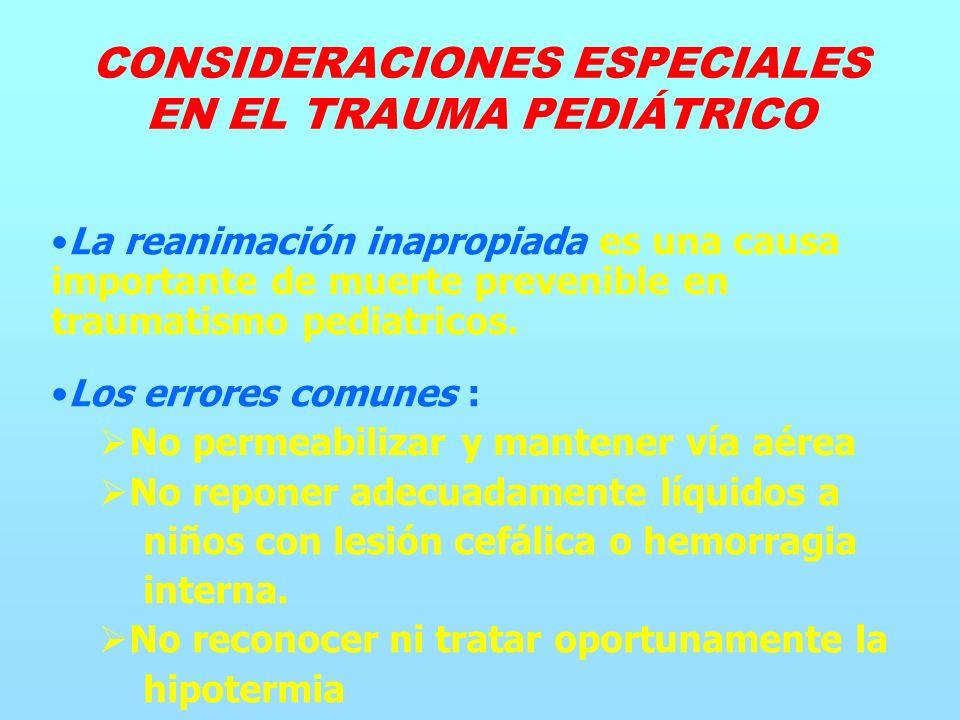 La reanimación inapropiada es una causa importante de muerte prevenible en traumatismo pediatricos.