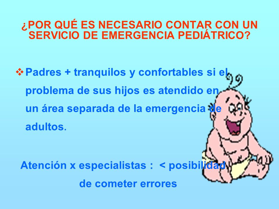 ¿POR QUÉ ES NECESARIO CONTAR CON UN SERVICIO DE EMERGENCIA PEDIÁTRICO.