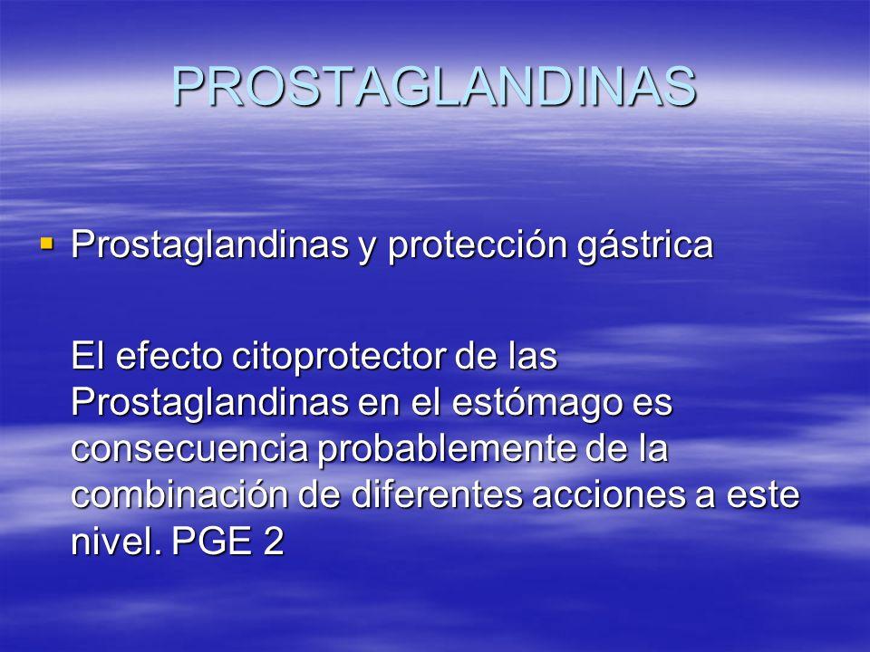 PROSTAGLANDINAS Prostaglandinas y protección gástrica Prostaglandinas y protección gástrica El efecto citoprotector de las Prostaglandinas en el estóm