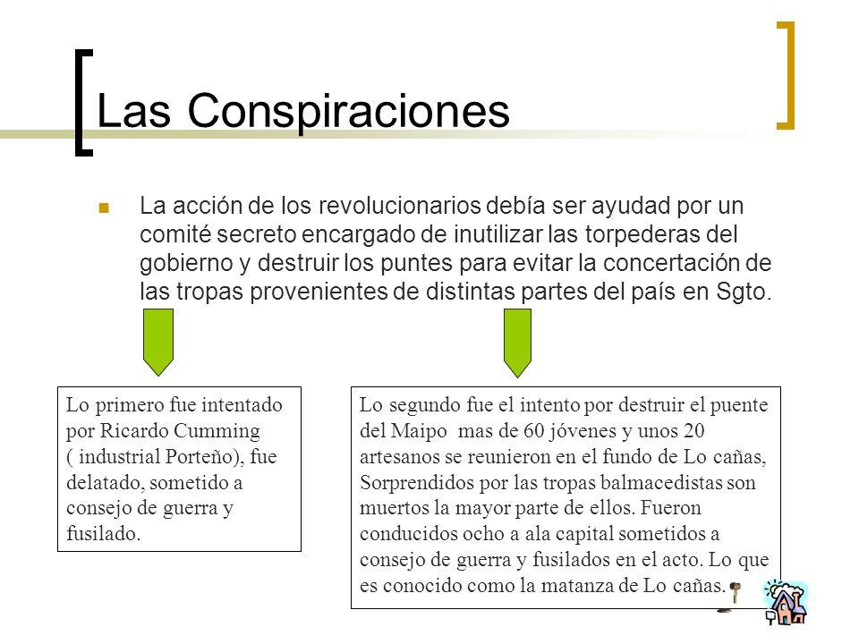 Las Conspiraciones La acción de los revolucionarios debía ser ayudad por un comité secreto encargado de inutilizar las torpederas del gobierno y destr