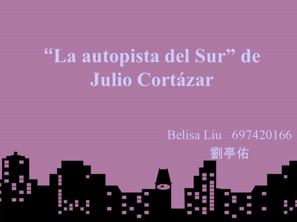La autopista del Sur de Julio Cortázar Belisa Liu 697420166