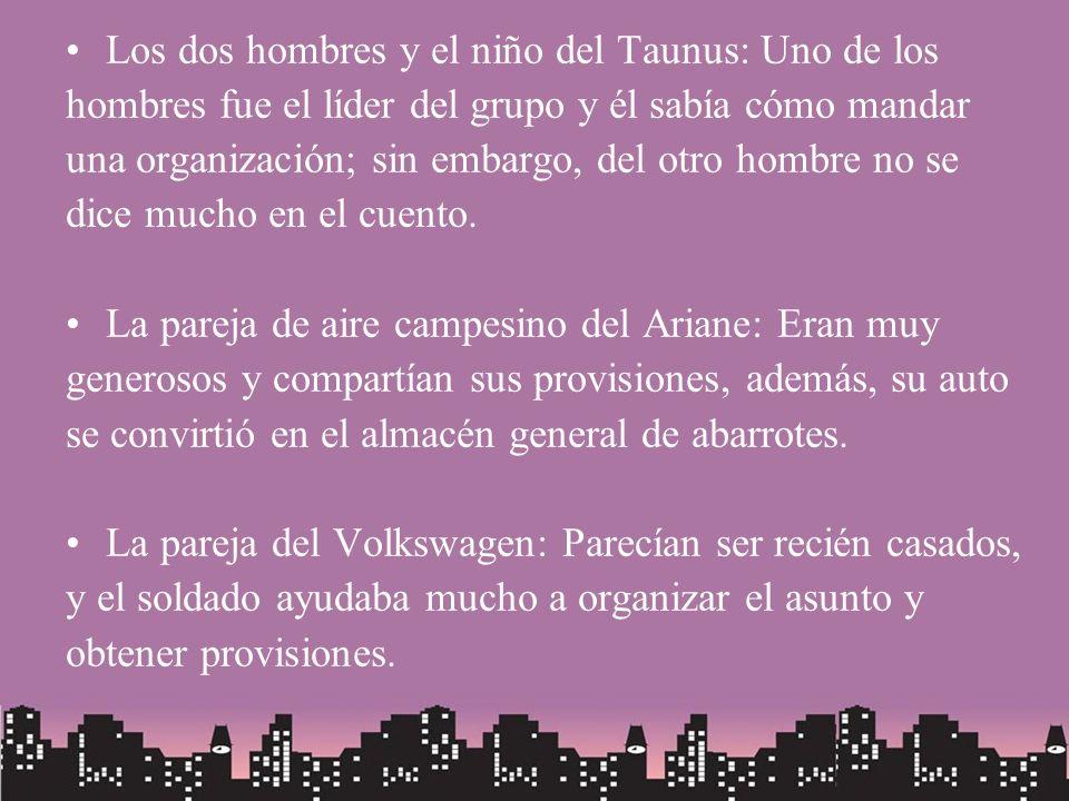 Los dos hombres y el niño del Taunus: Uno de los hombres fue el líder del grupo y él sabía cómo mandar una organización; sin embargo, del otro hombre