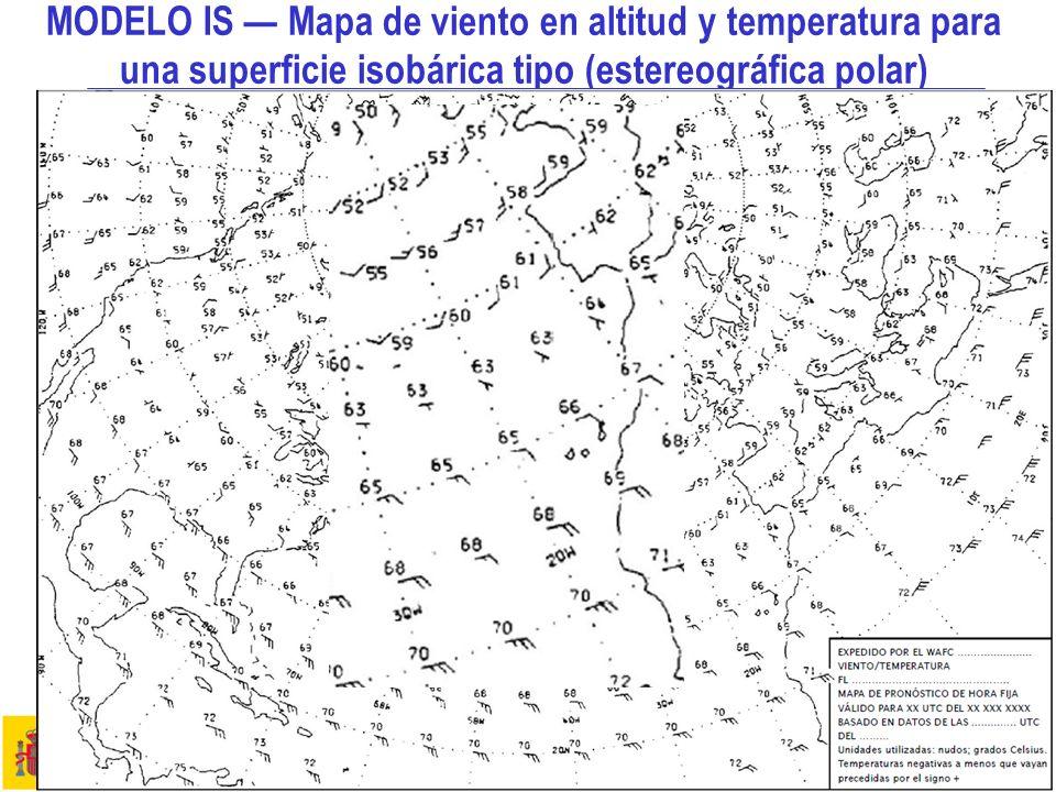 Aspectos meteorológicos de la planificación del vuelo 13 MODELO IS Mapa de viento en altitud y temperatura para una superficie isobárica tipo (estereo