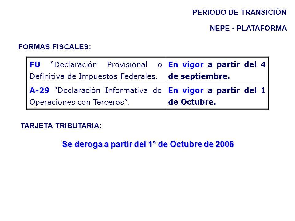 PERIODO DE TRANSICIÓN NEPE - PLATAFORMA FU Declaración Provisional o Definitiva de Impuestos Federales. En vigor a partir del 4 de septiembre. A-29