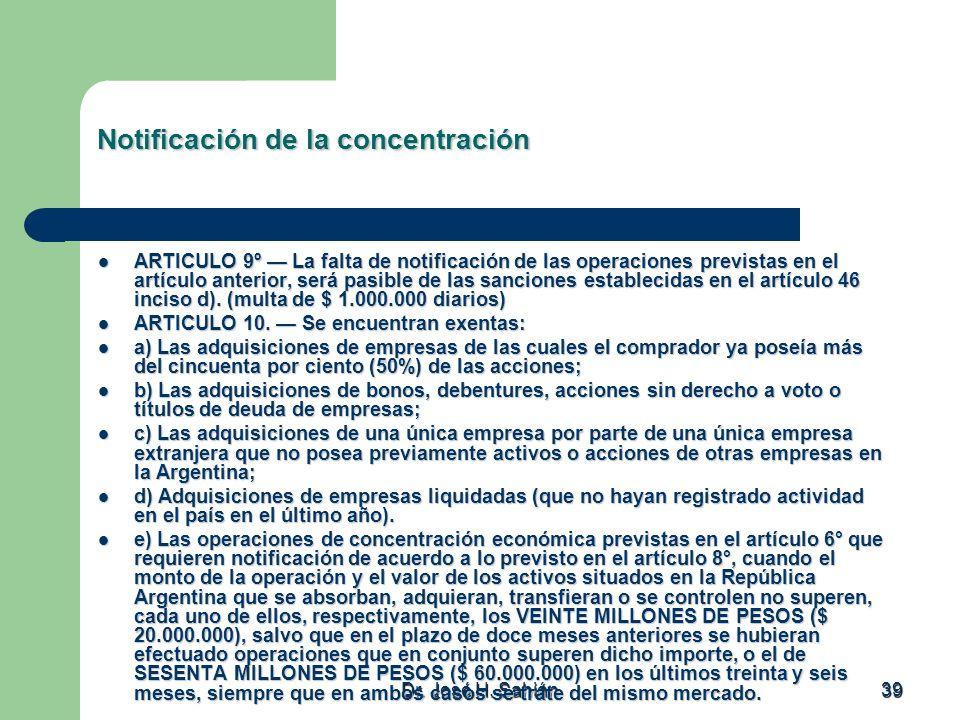 Dr. José H. Sahián 39 Notificación de la concentración ARTICULO 9º La falta de notificación de las operaciones previstas en el artículo anterior, será