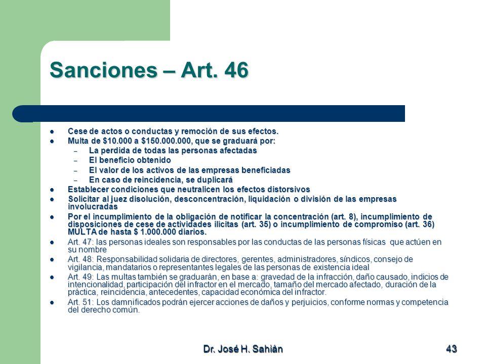 Dr. José H. Sahián 43 Sanciones – Art. 46 Cese de actos o conductas y remoción de sus efectos. Cese de actos o conductas y remoción de sus efectos. Mu