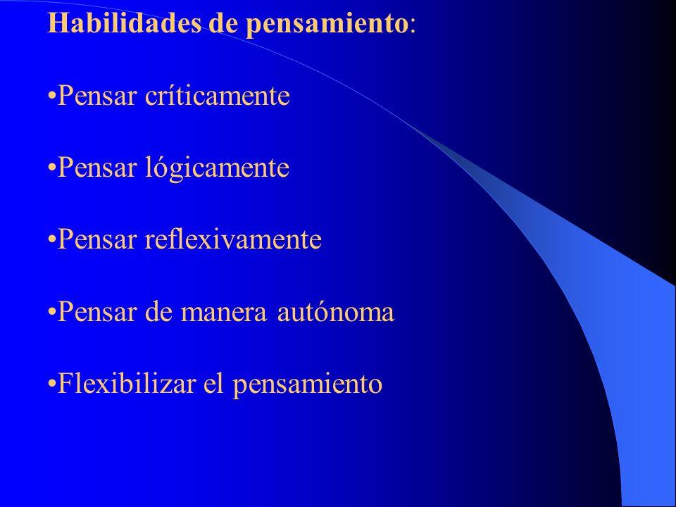 Habilidades instrumentales: *Dominar formalmente el lenguaje: leer, escribir, escuchar, hablar. *Dominar operaciones cognitivas básicas: inferencia, a