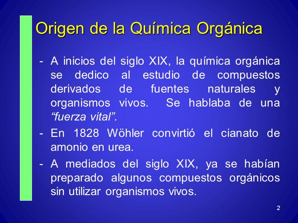 2 Origen de la Química Orgánica -A inicios del siglo XIX, la química orgánica se dedico al estudio de compuestos derivados de fuentes naturales y orga