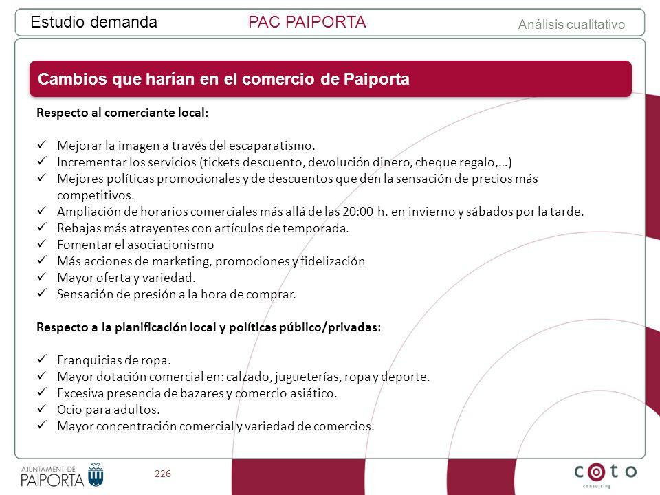 226 Estudio demandaPAC PAIPORTA Análisis cualitativo Respecto al comerciante local: Mejorar la imagen a través del escaparatismo.