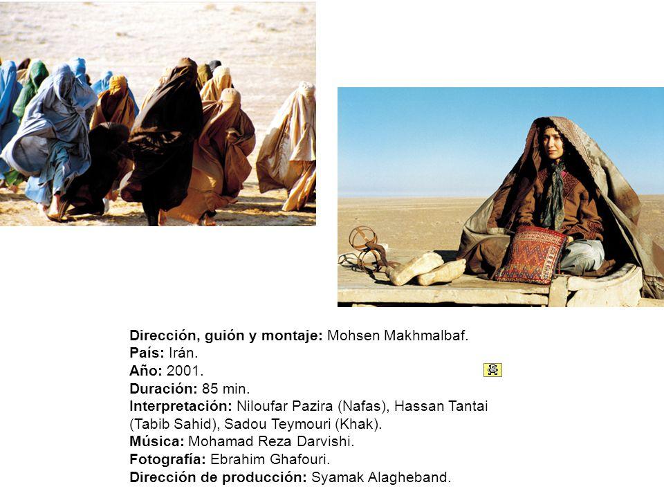 Dirección, guión y montaje: Mohsen Makhmalbaf. País: Irán.
