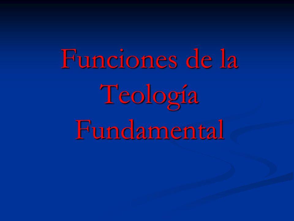 Funciones de la Teología Fundamental
