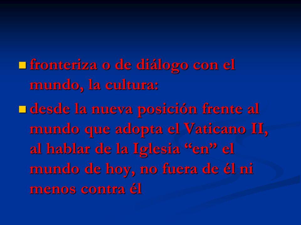 fronteriza o de diálogo con el mundo, la cultura: fronteriza o de diálogo con el mundo, la cultura: desde la nueva posición frente al mundo que adopta